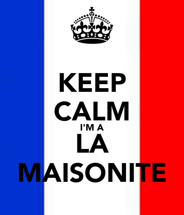 KEEP CALM I'M A LA MAISONITE