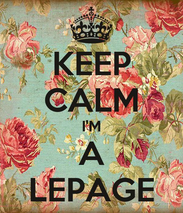 KEEP CALM I'M A LEPAGE