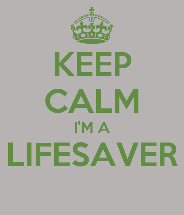 KEEP CALM I'M A LIFESAVER