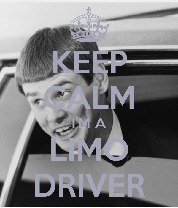 KEEP CALM I'M A LIMO DRIVER