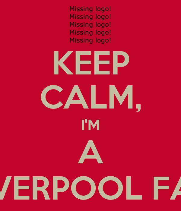 KEEP CALM, I'M A LIVERPOOL FAN