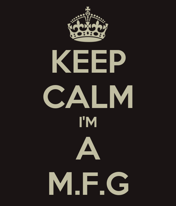 KEEP CALM I'M A M.F.G