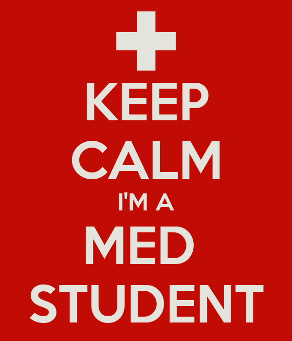 KEEP CALM I'M A MED  STUDENT
