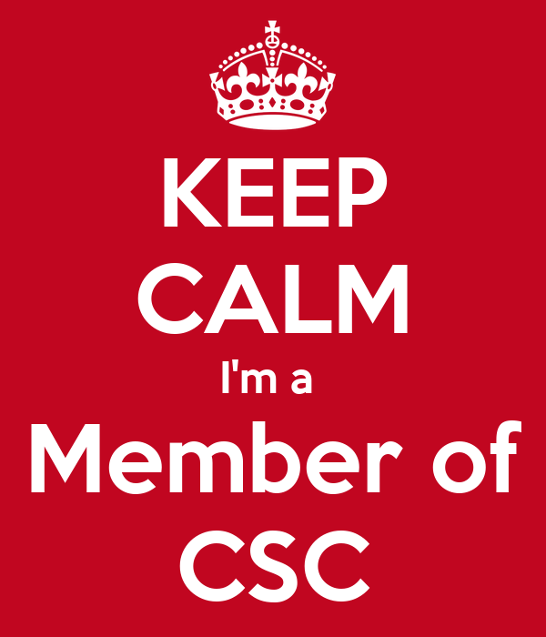 KEEP CALM I'm a  Member of CSC