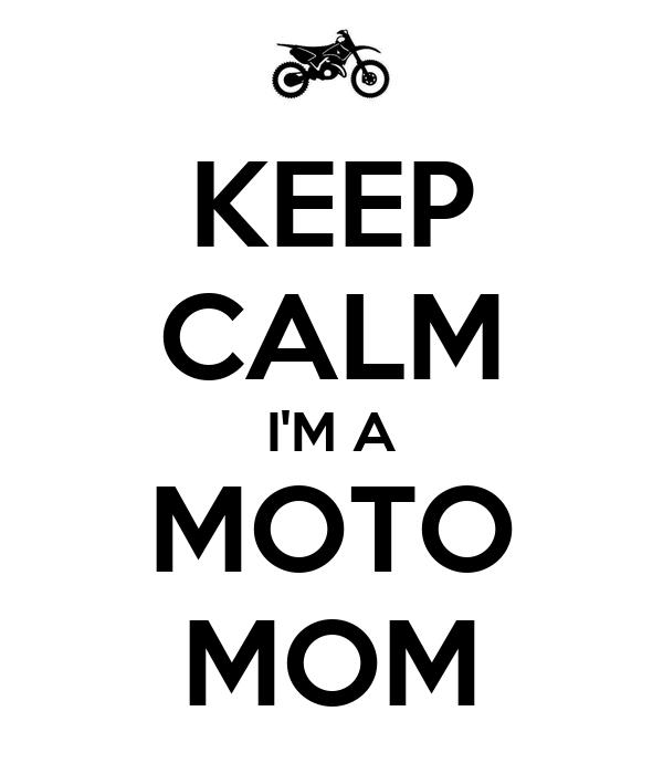 KEEP CALM I'M A MOTO MOM