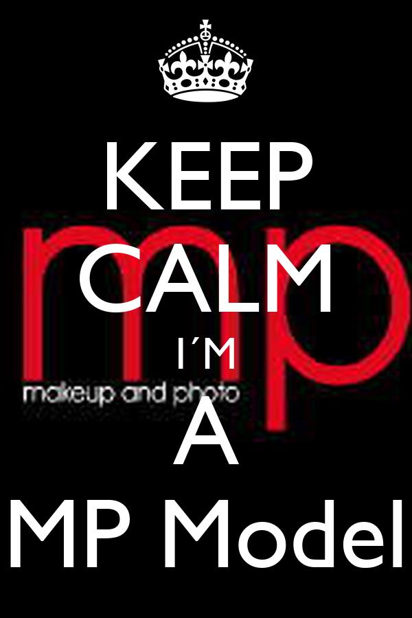 KEEP CALM I´M A MP Model