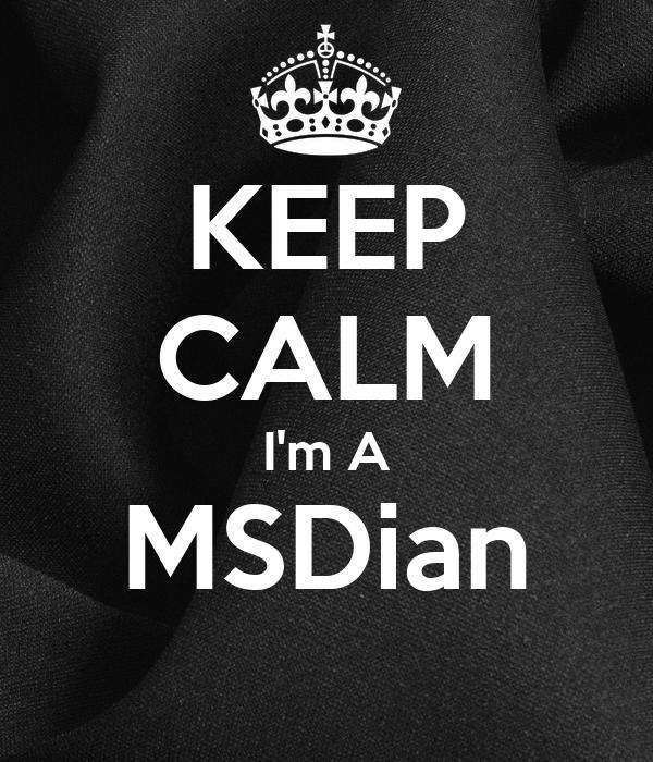 KEEP CALM I'm A  MSDian