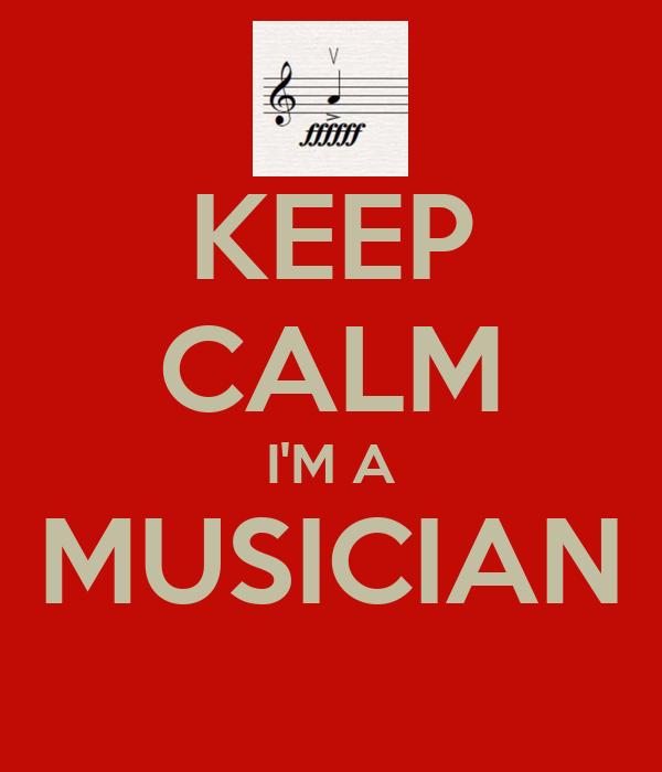 KEEP CALM I'M A MUSICIAN