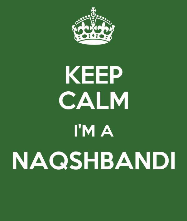 KEEP CALM I'M A NAQSHBANDI