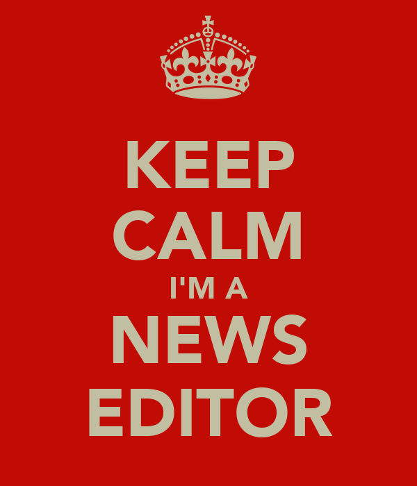 KEEP CALM I'M A NEWS EDITOR