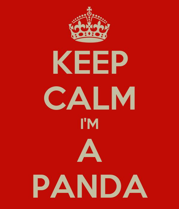 KEEP CALM I'M A PANDA