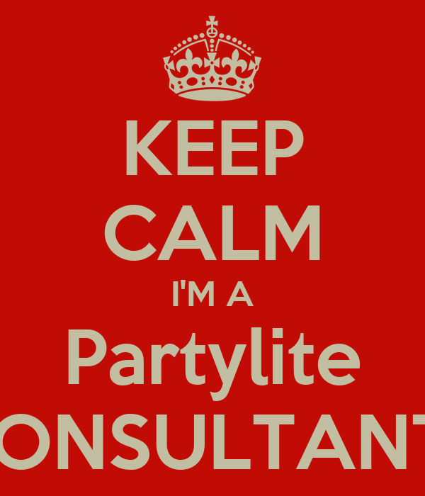 KEEP CALM I'M A Partylite CONSULTANT!!
