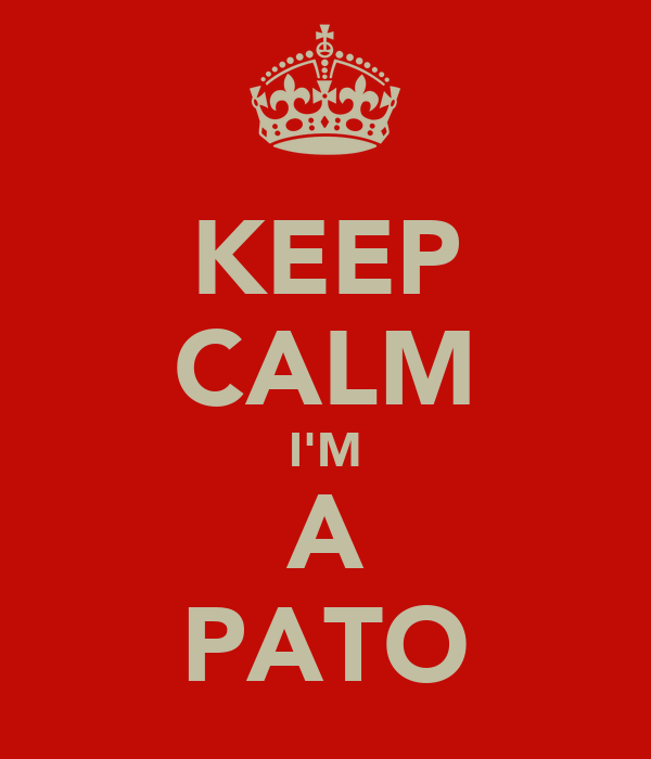 KEEP CALM I'M A PATO