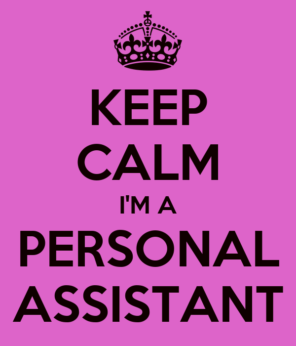KEEP CALM I'M A PERSONAL ASSISTANT
