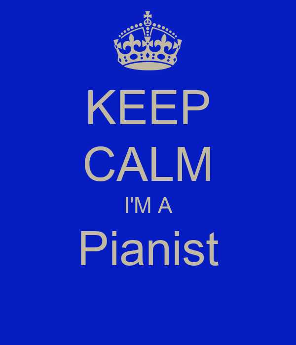 KEEP CALM I'M A Pianist