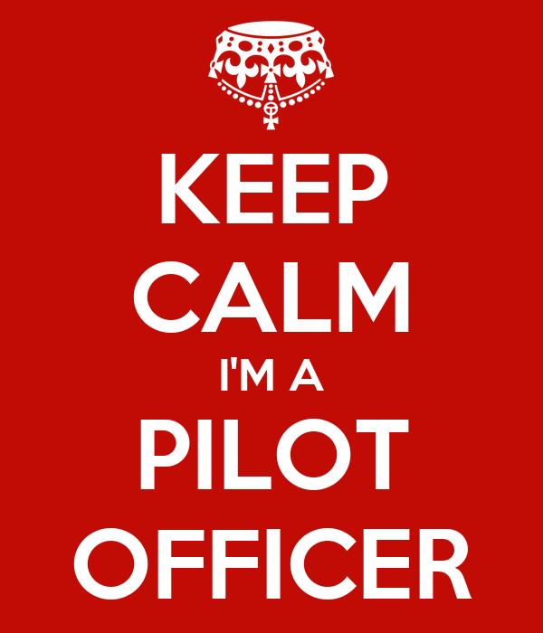 KEEP CALM I'M A PILOT OFFICER