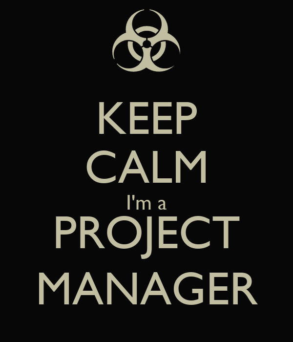 KEEP CALM I'm a PROJECT MANAGER