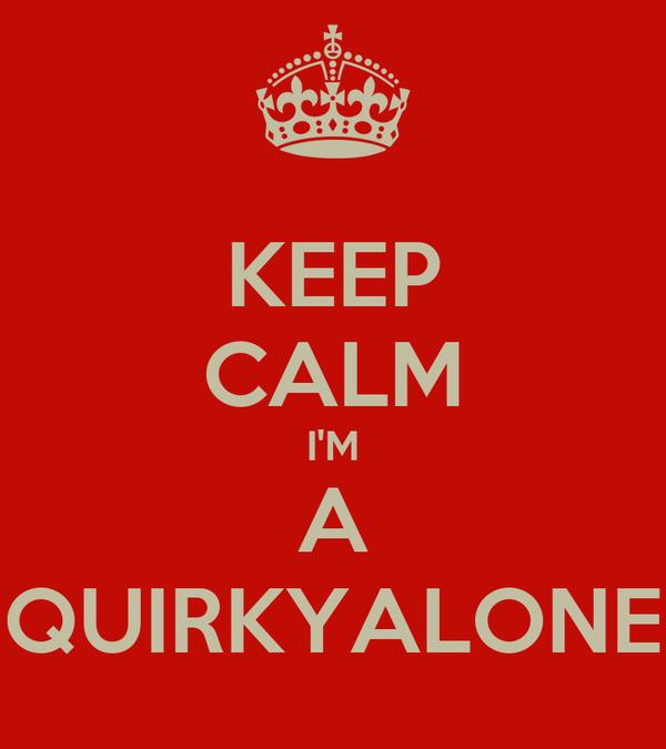 Quirky alone