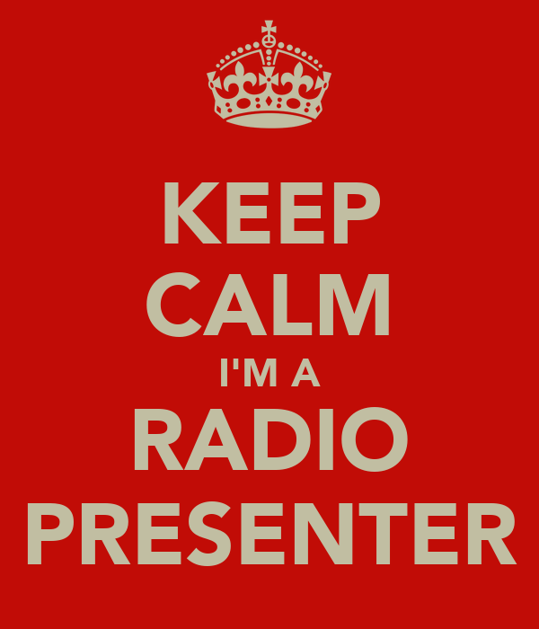 KEEP CALM I'M A RADIO PRESENTER