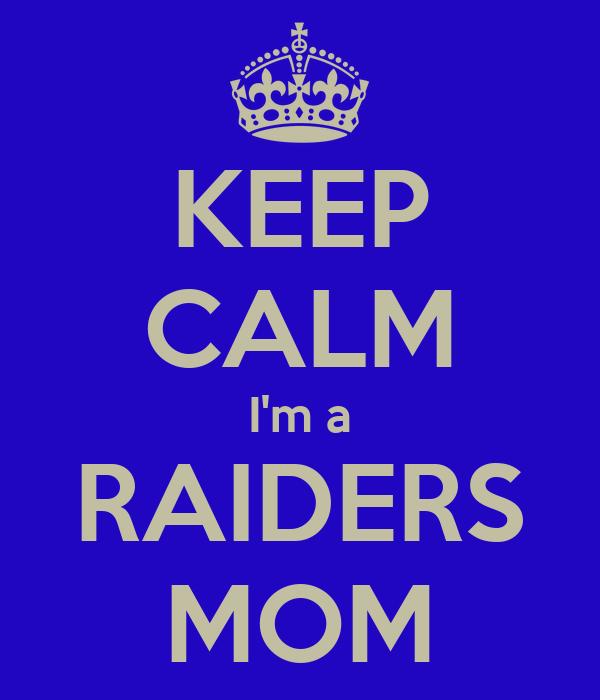 KEEP CALM I'm a RAIDERS MOM