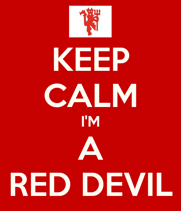 KEEP CALM I'M A RED DEVIL