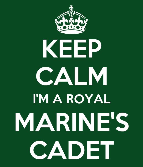 KEEP CALM I'M A ROYAL MARINE'S CADET