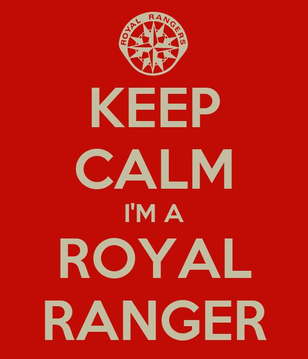 KEEP CALM I'M A ROYAL RANGER