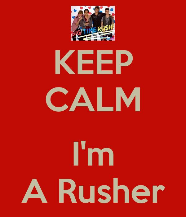 KEEP CALM  I'm A Rusher