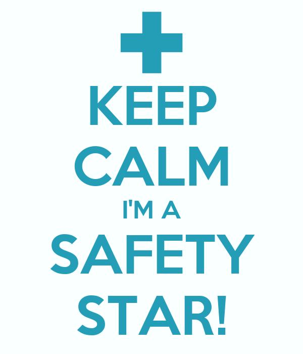 KEEP CALM I'M A SAFETY STAR!
