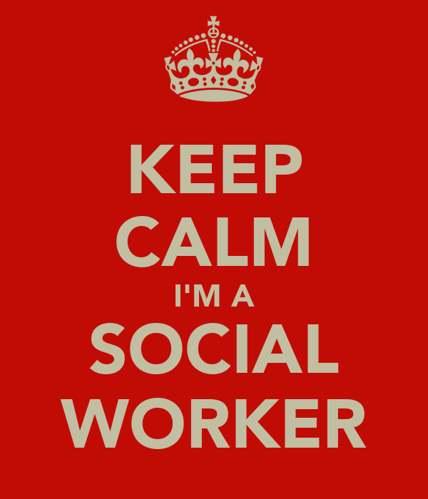 KEEP CALM I'M A SOCIAL WORKER