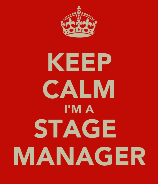 KEEP CALM I'M A STAGE  MANAGER