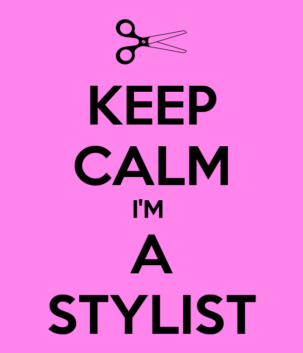 KEEP CALM I'M  A STYLIST