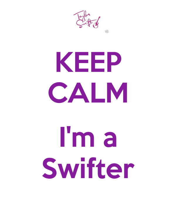 KEEP CALM  I'm a Swifter
