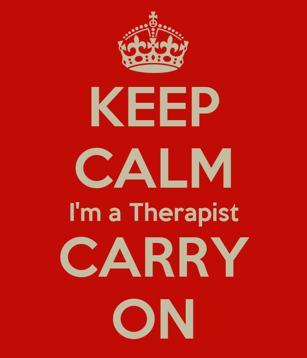KEEP CALM I'm a Therapist CARRY ON
