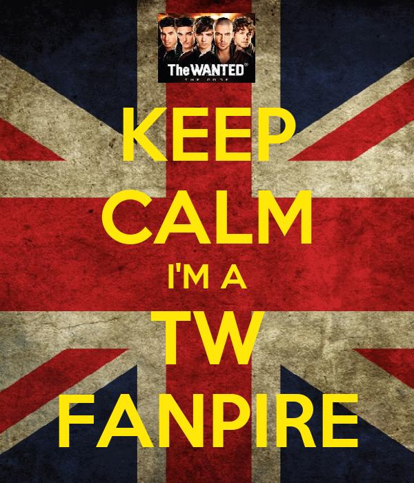 KEEP CALM I'M A TW FANPIRE