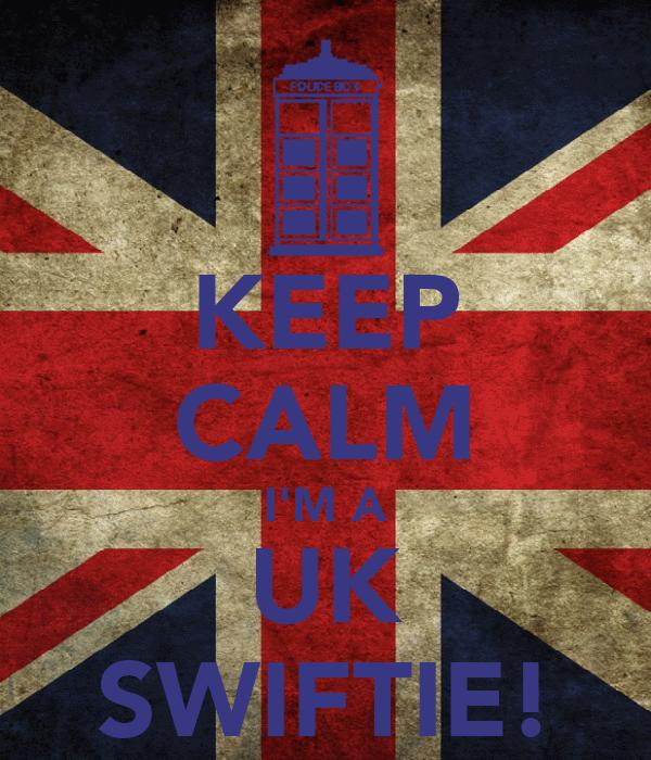 KEEP CALM I'M A UK SWIFTIE!
