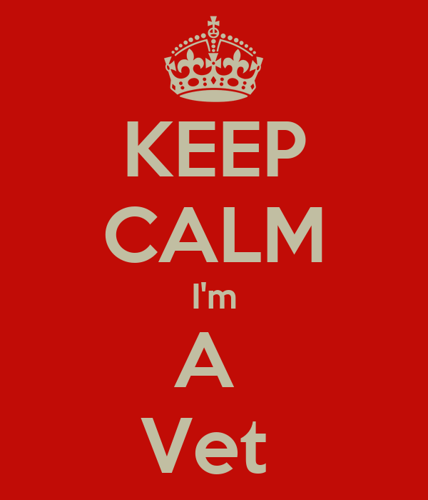 KEEP CALM I'm A  Vet