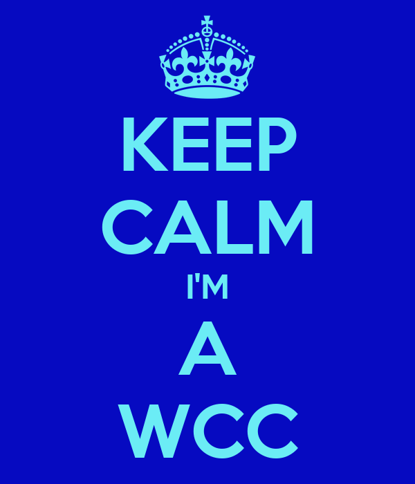 KEEP CALM I'M A WCC