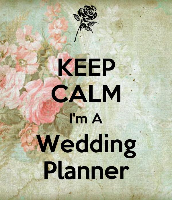 KEEP CALM I'm A Wedding Planner