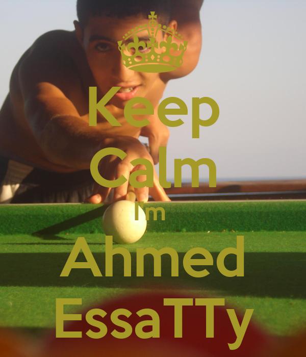 Keep Calm I'm  Ahmed EssaTTy