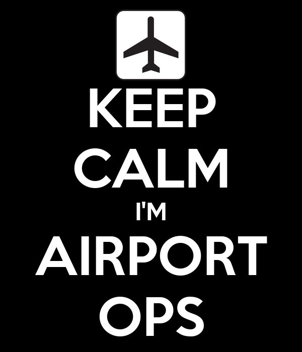KEEP CALM I'M AIRPORT OPS