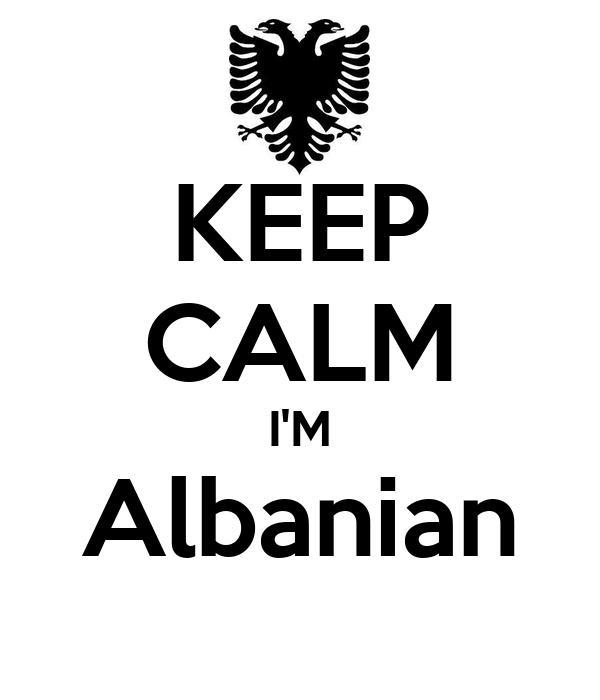 KEEP CALM I'M Albanian