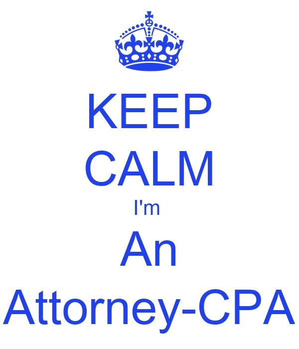 KEEP CALM I'm  An Attorney-CPA