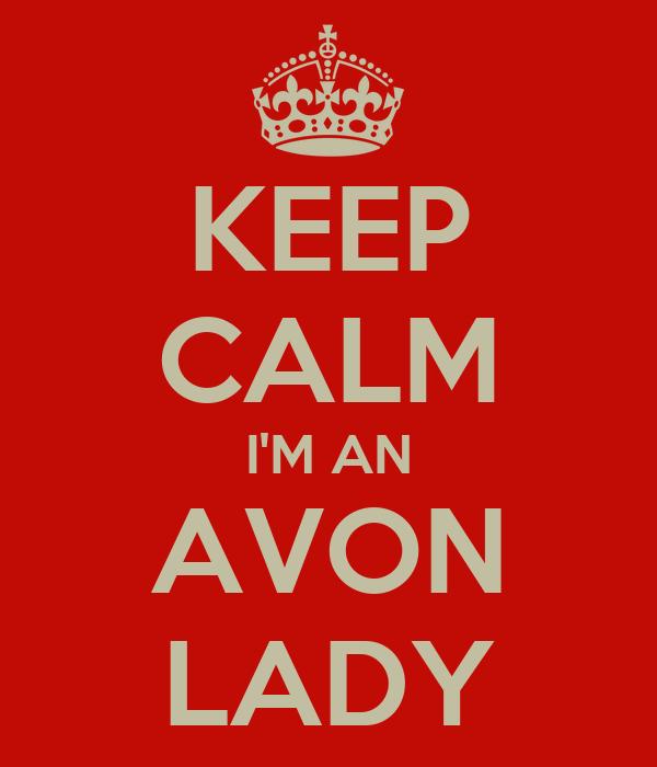 KEEP CALM I'M AN AVON LADY