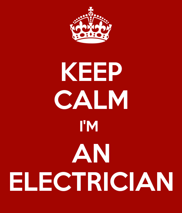 KEEP CALM I'M  AN ELECTRICIAN