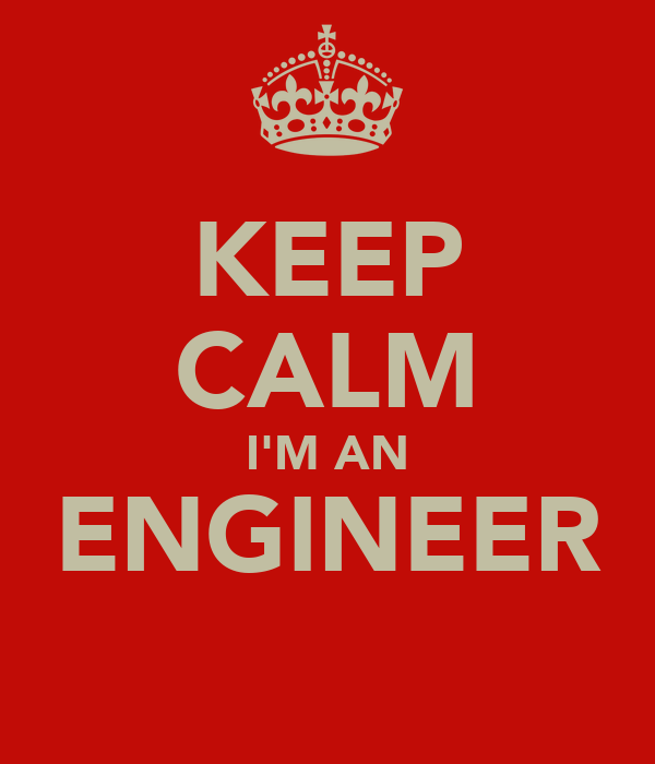 KEEP CALM I'M AN ENGINEER