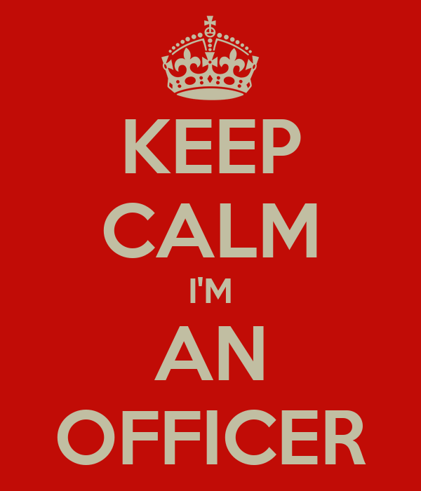 KEEP CALM I'M AN OFFICER