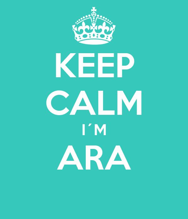 KEEP CALM I´M ARA