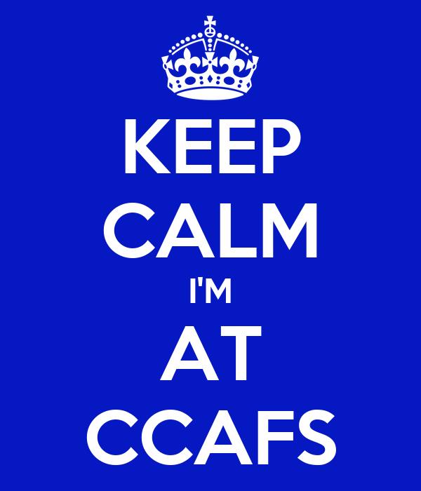 KEEP CALM I'M AT CCAFS