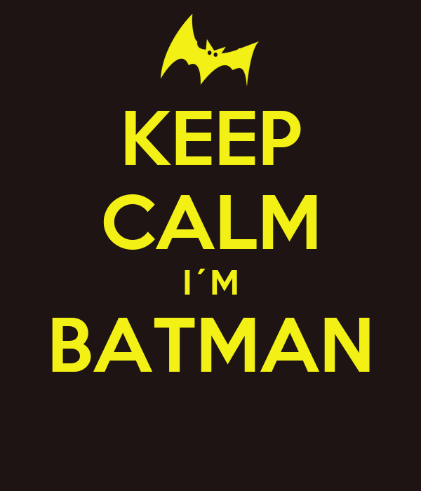 KEEP CALM I´M BATMAN